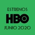 HBO Estrenos Junio 2020